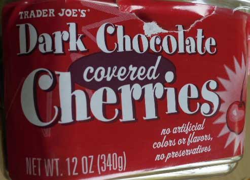 Trader Joe's  dark chocolate covered cherries.